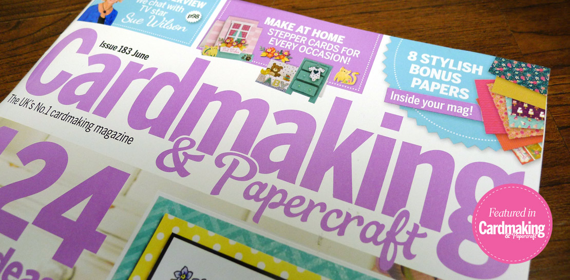 Featured in Cardmaking & Papercraft Magazine