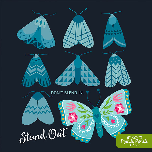 Don't Blend In. Stand Out. Butterfly Illustration