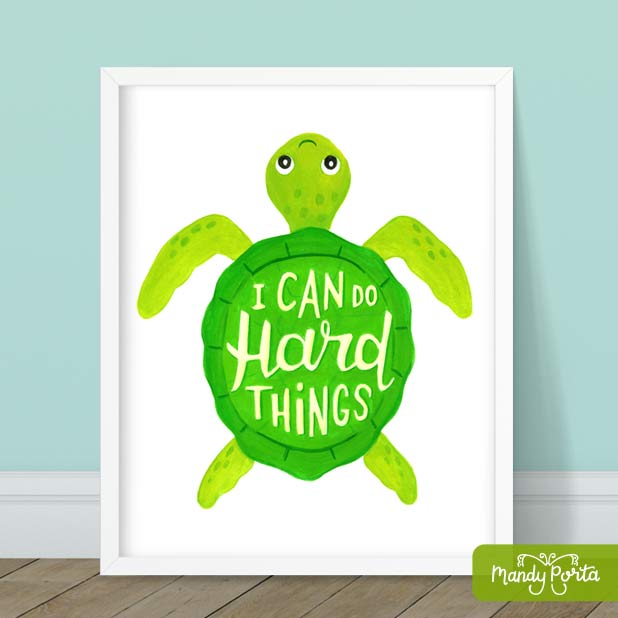 I Can Do Hard Things Turtle Illustration - Hand Lettered