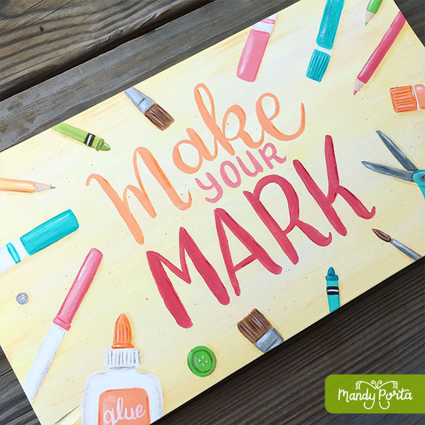 Make Your Mark Hand Lettered Painting on Wood